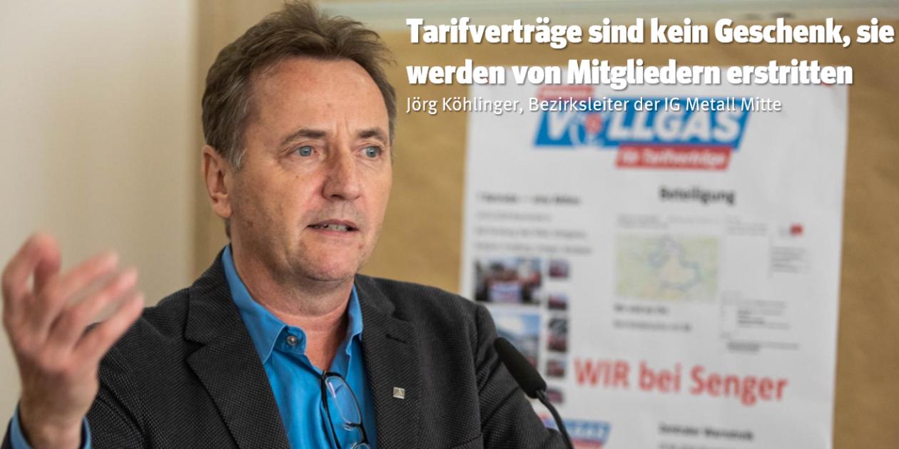 Tarifverträge sind kein Geschenk, sie werden von Mitgliedern erstritten – Statement des Bezirksleiters der IG Metall Mitte Jörg Köhlinger